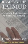 Reading the Talmud: Developing Independence in Gemara Learning by Henry M. Abramson
