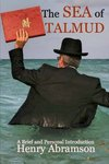 The Sea of Talmud: A Brief and Personal Introduction by Henry M. Abramson