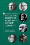 "Intellectual Journeys of Recent, Mostly ""Defunct"" Economists by Michael Szenberg and Lall B. Ramrattan"