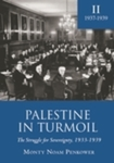 Palestine in Turmoil: The Struggle for Sovereignty, 1933–1939: Volume II by Monty Noam Penkower