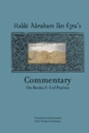 Rabbi Abraham Ibn Ezra's Commentary on Books 3-5 of Psalms: Chapters 73-150 by H. Norman Strickman