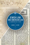 Jewish Law and American Law: A Comparative Study, Volume 1 by Samuel J. Levine