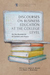 Discourses on Business Education at the College Level: On the Boundaries of Content and Praxis by Sabra E. Brock and Peter J. McAliney